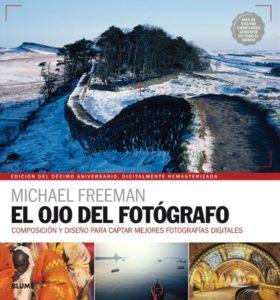 El Ojo Del Fotógrafo Michael Freeman