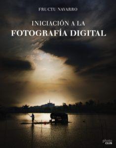 Iniciación A La Fotografía Digital Fructu Navarro