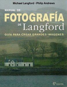 Iniciacion A La Fotografía Digital Manual De Fotografía De Langford