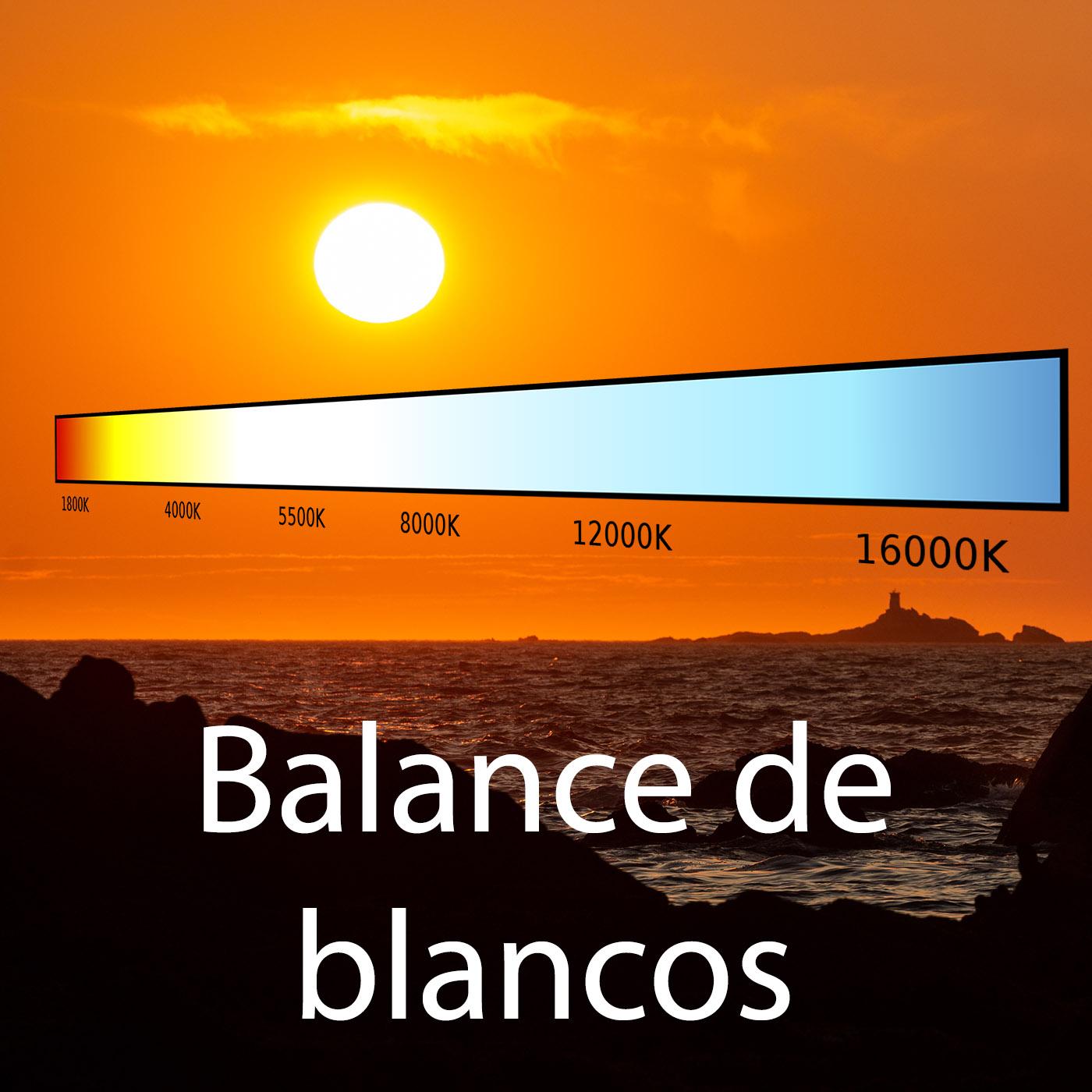 El Balance De Blancos Bien Explicado